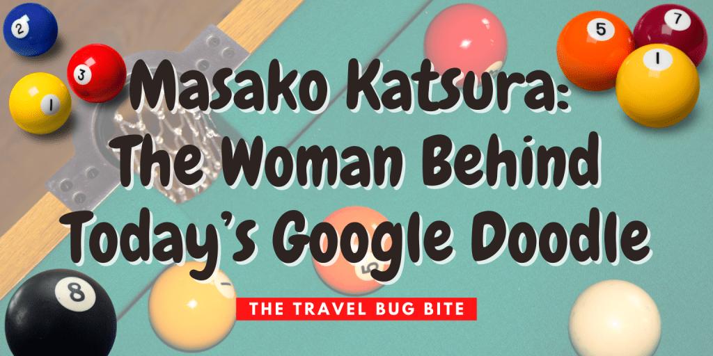 Masako Katsura, Masako Katsura: The Woman Behind Today's Google Doodle, The Travel Bug Bite