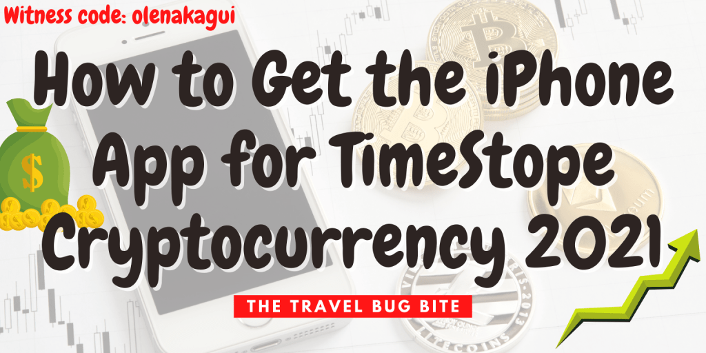How to Get the iPhone App for TimeStope, How to Get the iPhone App for TimeStope Cryptocurrency, The Travel Bug Bite