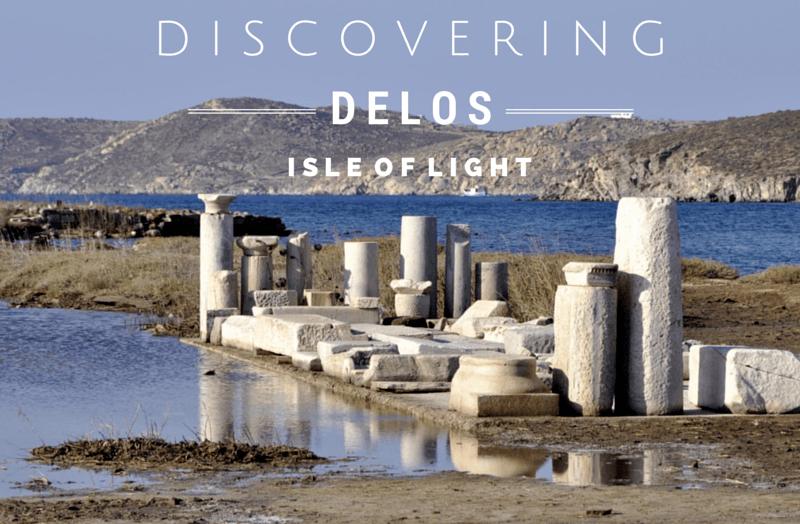 Discovering Delos – Isle of Light