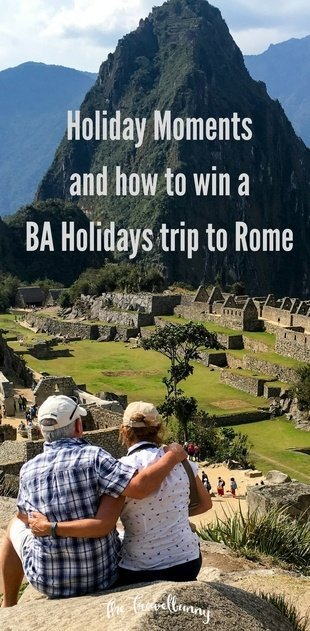 A Machu Picchu holiday moment and how to win a BA Holidays trip to Rome #BAHolidayMoments #sp