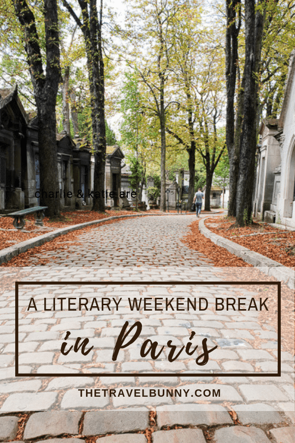 A literary weekend break in Paris. Tips on visiting Paris' literary haunts and hangouts from cafes and bookshops to hotels and cemeteries #cityguide #paris #literature