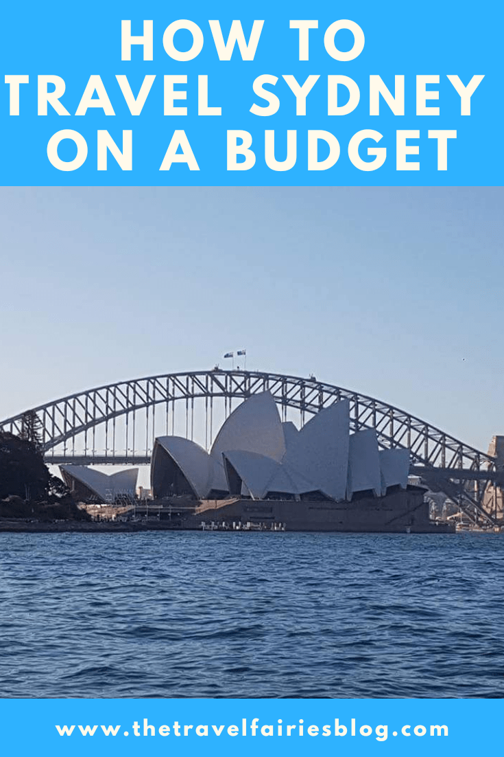 How to Travel Sydney on a Budget | Bucket list things to do in Sydney city, Australia for cheap | visit the opera house, harbour bridge, botanical gardens, zoo, aquarium, beaches and other nature on a budget | Create a Sydney budget itinerary perfect for summer and winter with my trip tips and tricks #australia #sydney #budgettravel #backpacking #citybreak