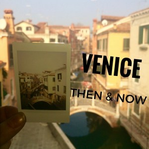 Venice, Then and Now