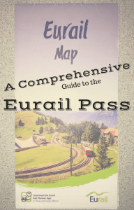 A Comprehensive Guide to the Eurail Pass - The Traveling Storygirl