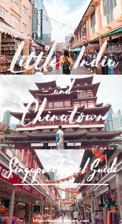 Little India and Chinatown Singapore Travel Guide - Discovering The Buzzing Historic Area