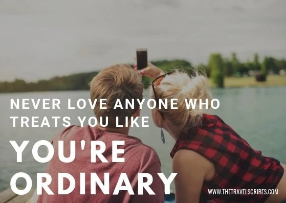 Cute captions for pictures of yourself - Graphic for Never Love Anyone who treats you like you're ordinary
