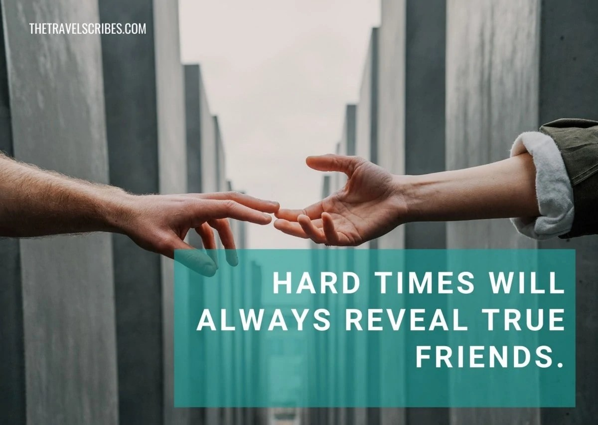 Caption for friends - hard times will always reveal true friends
