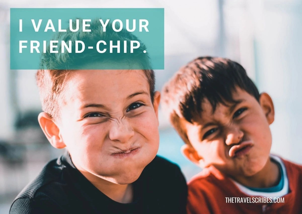 Caption for friends - I value your friend-chip
