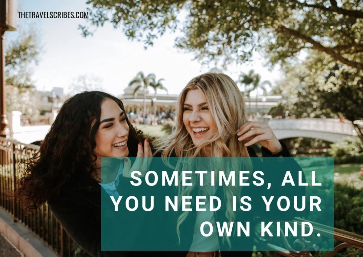 Friend captions - Sometimes, all you need is your own kind