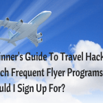 How to Travel for (Almost) Free, A Beginner's Guide To Travel Hacking: Which Frequent Flyer Programs Should I Sign Up For?