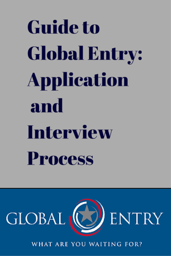 Guide to Global Entry: Application and Interview Process - Our personal experience with the Global Entry program including a description of the application process and interview process.