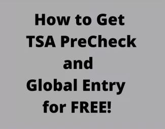 how to get tsa precheck for free how to get global entry for free