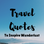 Best Travel Quotes to Inspire Wanderlust