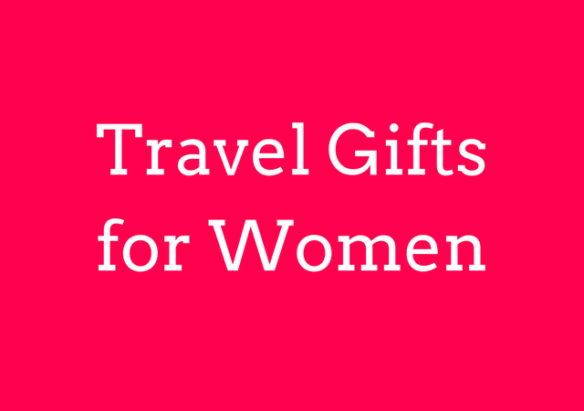 Best Travel Gifts for Women