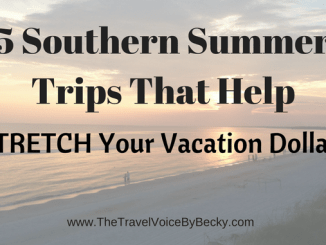 5 Southern Summer Trips That Help Stretch Your Vacation DollarsThat Help