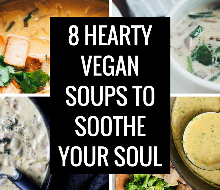 Image with photos of creamy soups and text saying Eight hearty vegan soups to soothe your soul