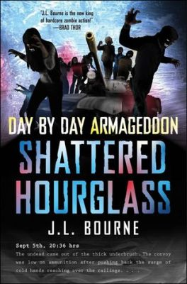 shattered-hourglass-day-by-day-armageddon-j-l-bourne