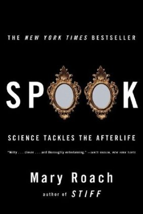spook-science-tackles-the-afterlife-mary-roach
