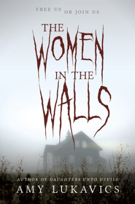 the-women-in-the-walls-amy-lukavics