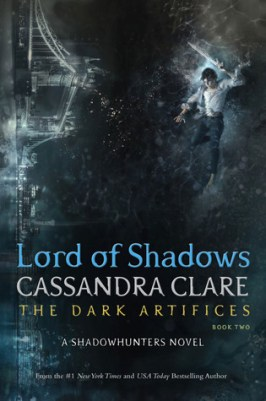 Lord of Shadows Dark Artifices Cassandra Clare