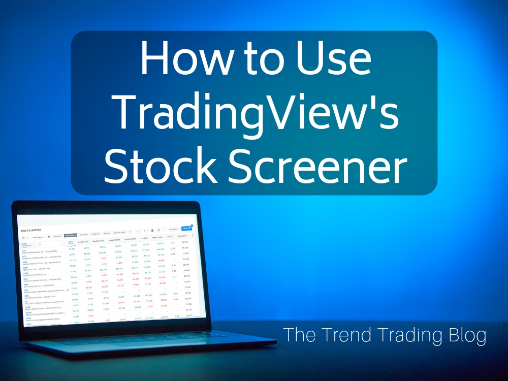 How to Use TradingView's Stock Screener - The Trend Trading Blog