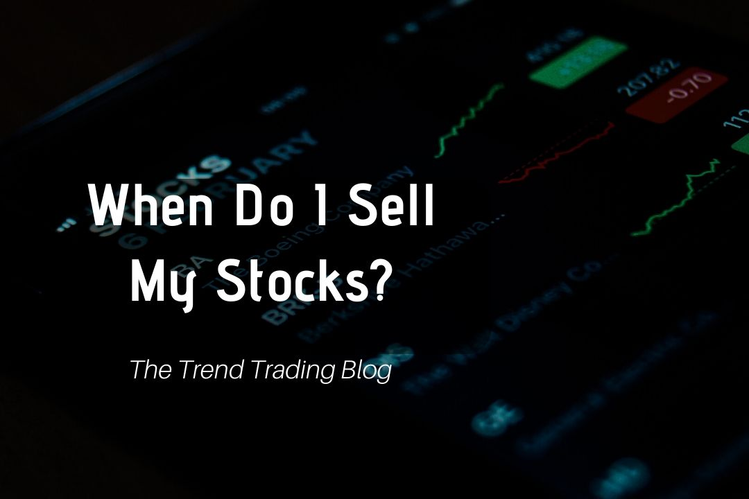 When do I sell my stocks?