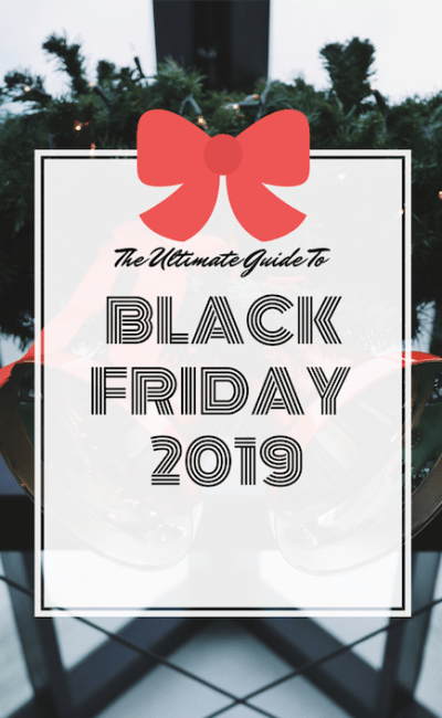 The Ultimate Guide To Black Friday 2019