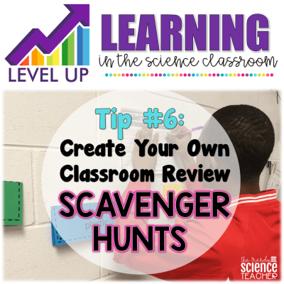 Leveling Up Learning Tip #6: Create Your Own Classroom Scavenger Hunts