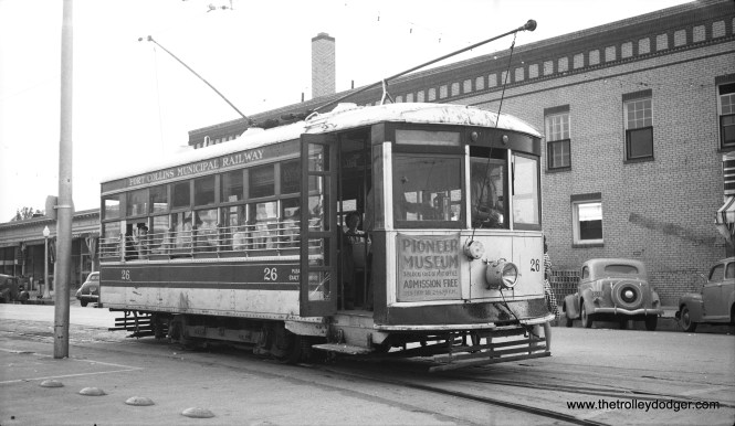 "Fort Collins Municipal Railway 26 in 1946. Don's Rail Photos: ""26 was built by American Car Co. in November 1922, #1324 as CERy 7. It was sold as FCM 26 it in 1924. It was sold to Henry Ford Museum and moved to Michigan in 1953 where it is on static display. It was operated several times on the trackage of the Department of Street Railways."" (Richard H. Young Photo)"