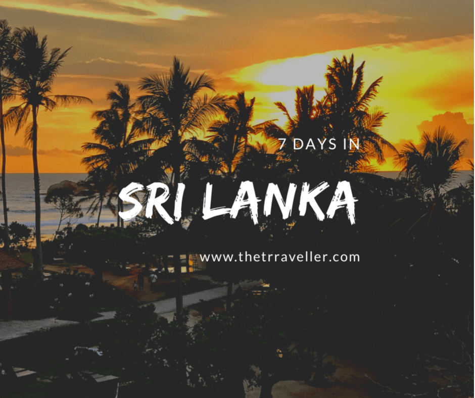 How to spend 7 Days in Sri Lanka.