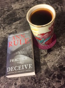 Photo of tea and Ann Rule's true crime book Practice to Deceive