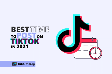 Best Time To Post On TikTok in 2021