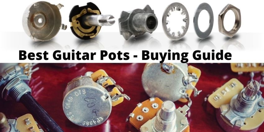 Best Guitar Pots