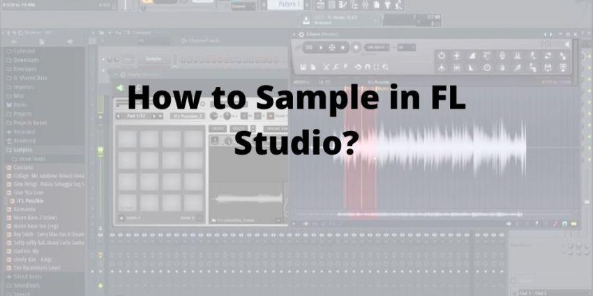 how to sample in fl studio