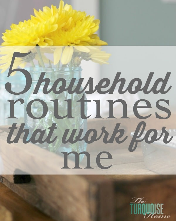 High-Heeled Love - Weekly Round-Up: 5 Household Routines by The Turquoise Home