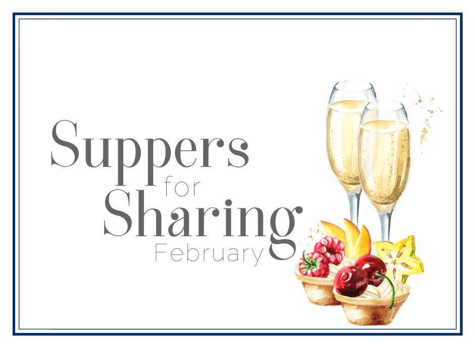 February Suppers for Sharing and Conversation Starters