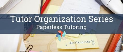 Tutor Organization Series:  Paperless Tutoring