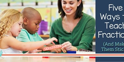 5 Ways to Teach Fractions (And Make Them Stick)