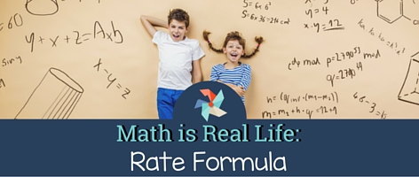 Math is Real Life:  Rate Forumula