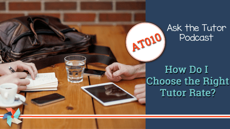 AT 010:  How do I know if I chose the right tutor rate?