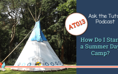 AT 013: How do I start a summer day camp?