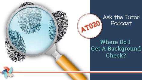 AT020: Where Do I Get a Background Check?