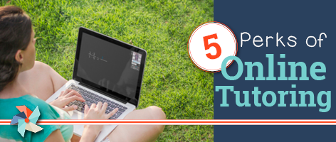 5 Perks of Online Tutoring