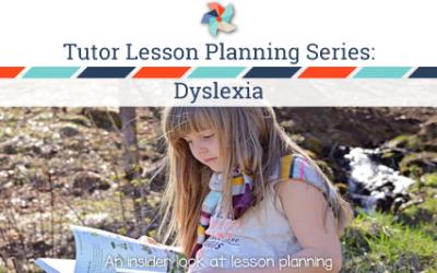 Tutor Lesson Planning Series: Dyslexia