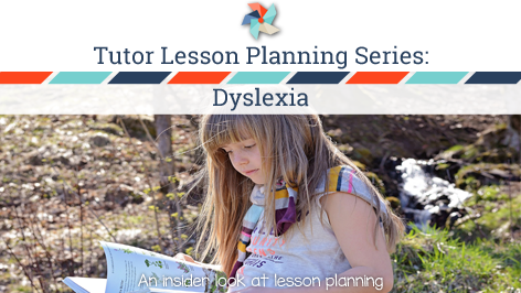 Tutor Lesson Planning Series: Dyslexia