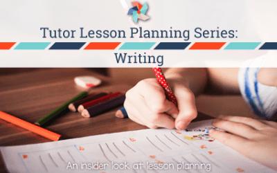 Tutor Lesson Planning Series: Writing