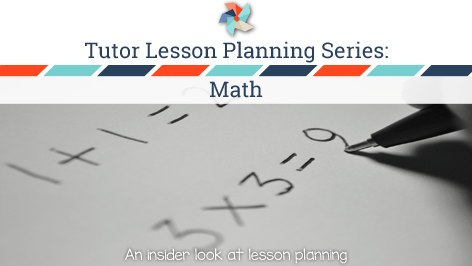 Tutor Lesson Planning Series:  Math