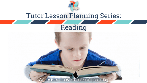 Tutor Lesson Planning Series:  Reading