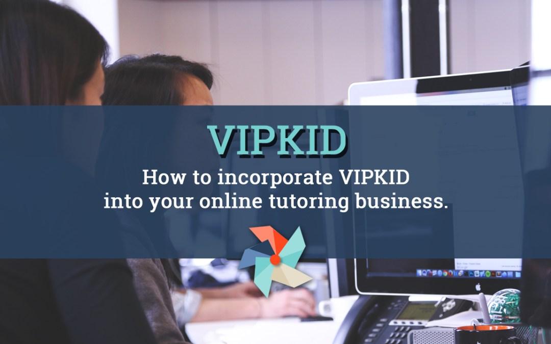 VIPKID for Online Tutoring