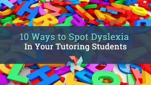 10 ways to spot dyslexia